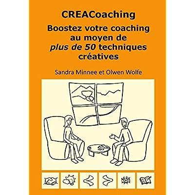 CREACoaching Boostez votre coaching au moyen de plus de 50 techniques créatives