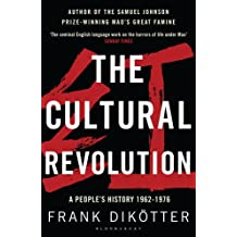The Cultural Revolution: A People's History, 1962--1976 (Peoples Trilogy 3)
