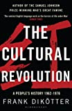 The Cultural Revolution: A People's History, 1962―1976 (Peoples Trilogy 3)