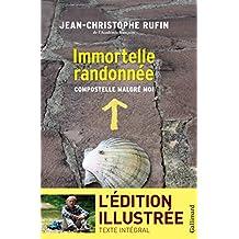 Immortelle randonnée (texte intégral illustré de 130 photos et dessins): Compostelle malgré moi