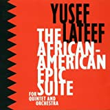 The african-american epic suite : for quintet and orchestra | Lateef, Yusef ( saxo ténor)