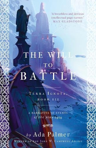 The Will to Battle: Terra Ignota 03