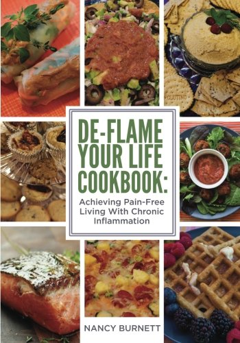 De-flame-Your-Life-Cookbook-Achieving-Pain-Free-Living-With-Chronic-Inflammation