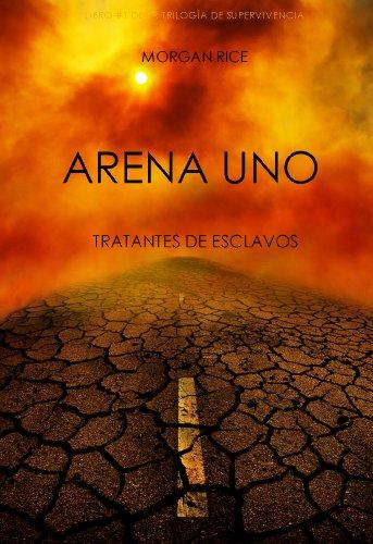 Arena Uno: Tratantes De Esclavos  (Libro #1 De La Trilogía De Supervivencia) (Spanish Edition)