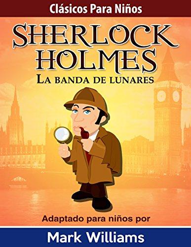 sherlock-holmes-adaptado-para-nios-la-banda-de-lunares-clsicos-para-nios-sherlock-holmes
