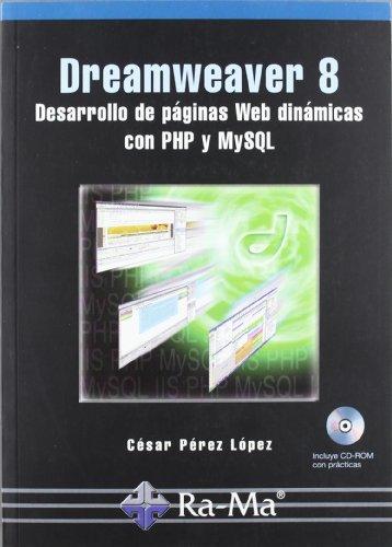 Dreamweaver 8. Desarrollo de páginas web dinámicas con PHP y MySQL por César Pérez López