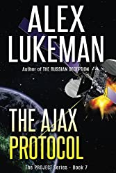 The Ajax Protocol: Volume 7 (The Project) by Alex Lukeman (2014-02-28)
