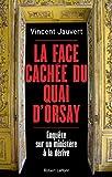 La Face cachée du Quai d'Orsay - Robert Laffont - 07/04/2016