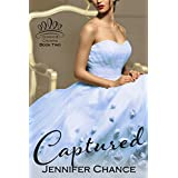 Captured: Gowns & Crowns, Book 2 (English Edition)