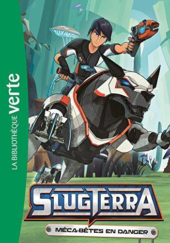 Slugterra 10 - Méca-bêtes en danger (Bibliothèque Verte)