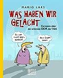 Was haben wir gelacht: Cartoons über die schönste DDR der Welt