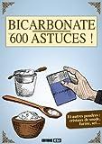 Bicarbonate : Les 600 astuces !