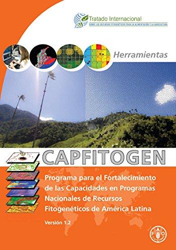 Herramientas CAPFITOGEN: Programa para el fortalecimiento de las capacidades en Programas Nacionales de Recursos por Food and Agriculture Organization of the United Nations
