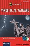 Vendetta al Vaticano: Lernthriller Italienisch. Grammatik - Niveau B1