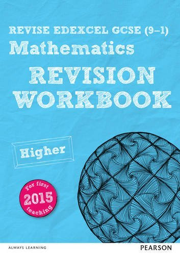 REVISE Edexcel GCSE (9-1) Mathematics Higher Revision Workbook: for the 2015 qualifications (REVISE Edexcel GCSE Maths 2015) by Smith, Mr Harry (March 8, 2016) Paperback