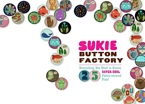 Sukie Button Factory: Everything You Need to Create 25 Fabric-Covered Pins! -