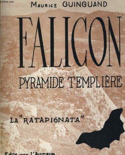 Falicon, pyramide templiere ou la