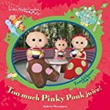 In The Night Garden: Too Much Pinky Ponk Juice!