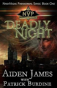 Deadly Night (NashVegas Paranormal Book 1) by [James, Aiden, Burdine, Patrick]