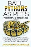Best Books On Pythons - Ball Pythons as Pets - Your Complete Owners Review