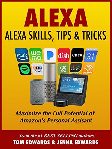 Alexa: Alexa Skills, Tips & Tricks (Alexa & Amazon Echo Book 1) (English Edition) por Tom Edwards