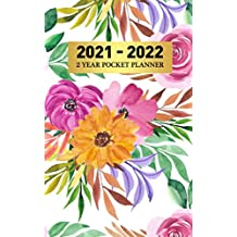 2021 - 2022 : 2 Year Pocket Planner: Two-Year Weekly Pocket Planner with Phone Book, Password Log and Notebook. Pretty 24 Months Agenda, Diary, Calendar and Organizer