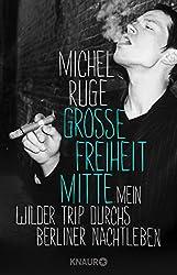 Große Freiheit Mitte: Mein wilder Trip durchs Berliner Nachtleben