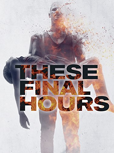 These Final Hours -