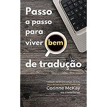 Passo a passo para viver (bem) de tradução (Portuguese Edition)