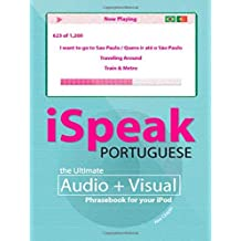 iSpeak Portuguese Phrasebook (MP3 CD + Guide): The Ultimate Audio + Visual Phrasebook for Your iPod (iSpeak Audio Series) by Alex Chapin (2007-06-27)