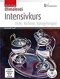 Ölmalerei Intensivkurs: Licht, Reflexe, Spiegelungen (Workshop)