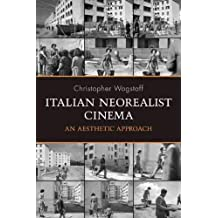 Italian Neorealist Cinema: An Aesthetic Approach (Toronto Italian Studies (Paperback)) by Christopher Wagstaff (2007-12-29)