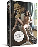 Naturally Sexy: My naughty weekend diary (Erotic Photography)