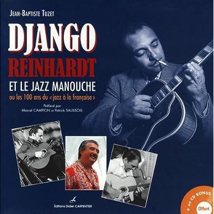 Django Reinhardt et le jazz manouche : Ou les 100 ans du 'jazz à la française' (1CD audio)