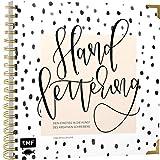 Handlettering - Dein Einstieg in die Kunst des kreativen Schreibens: Veredelt mit hochwertiger Gold-Spiralbindung und Schmuckkanten