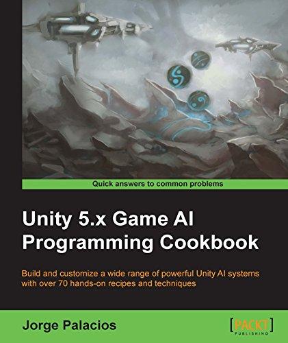 Unity 5.x Game AI Programming Cookbook