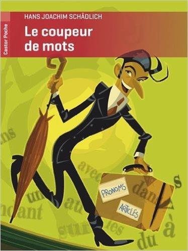 Le coupeur de mots de Hans Joachim Schdlich,Philippe Diemunsch (Illustrations),Jeanne Etor (Traduction) ( 20 aot 2011 )