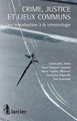 Crime, justice et lieux communs. Une introduction par Collectif