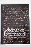 Gobernar en Extremadura: (un proyecto de gobierno en el siglo XVIII) -