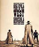 Once upon a time in the west - Shooting a masterpiece