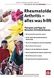 Rheumatoide Arthritis - alles was hilft -