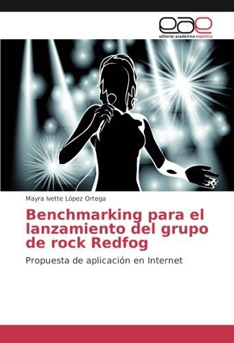 Benchmarking para el lanzamiento del grupo de rock Redfog: Propuesta de aplicación en Internet