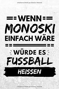 Wenn Monoski einfach wäre würde es Fußball heißen: Notizbuch liniert | 15 x...