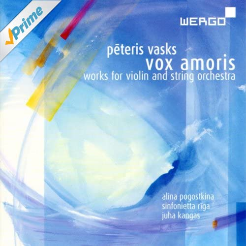 Peteris Vasks: Vox Amoris - Works For Violin And String Orchestra