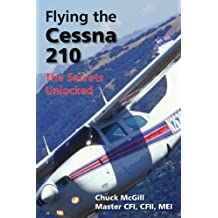 Flying the Cessna 210: The Secrets Unlocked (English Edition)