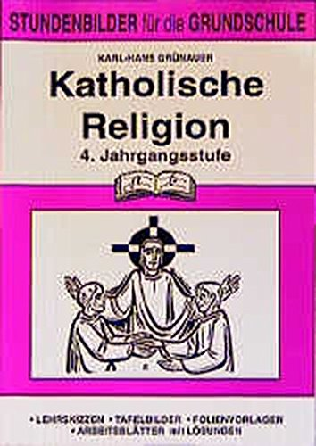 Religion kompakt: Katholische Religionslehre (Grundschule), 4. Jahrgangsstufe