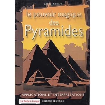le pouvoir magique des pyramides