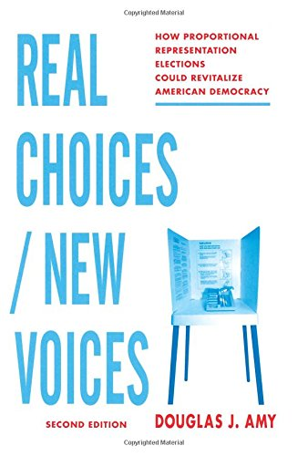 real-choices-new-voices-how-proportional-representation-elections-could-revitalize-american-democrac
