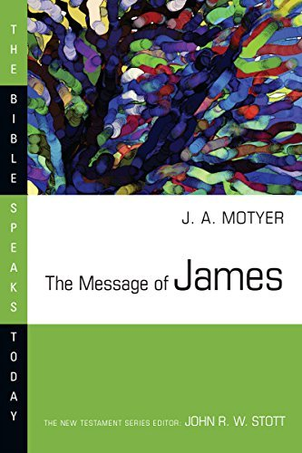 The Message of James (Bible Speaks Today) by J. Alec Motyer (1985-11-08)