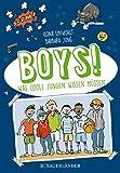 Boys!: Was coole Jungen wissen müssen